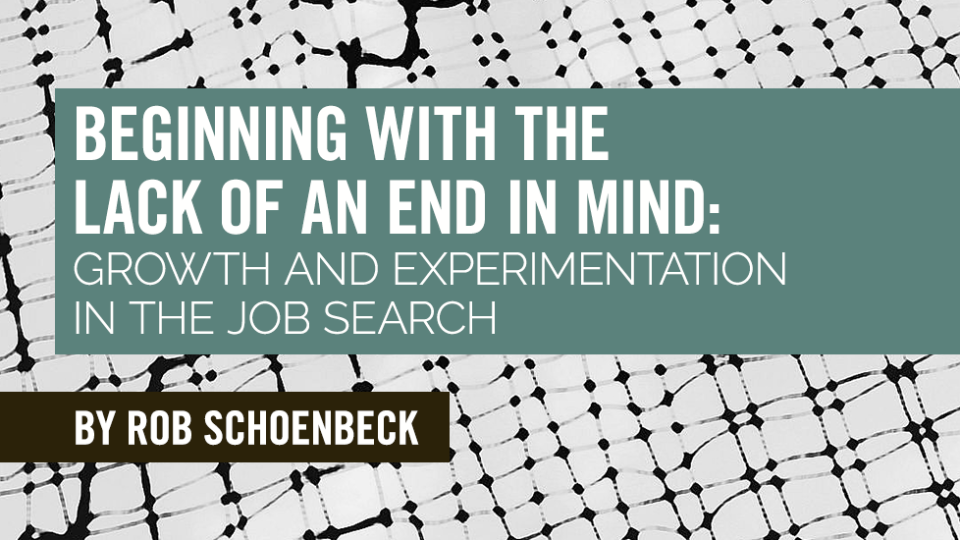 Beginning with the Lack of an End in Mind: Growth and Experimentation in the Job Search