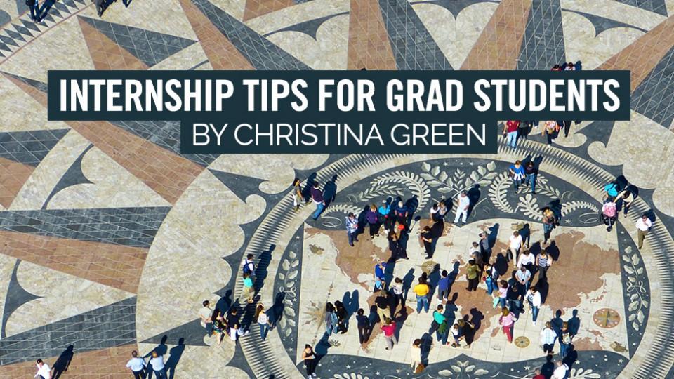Internship Tips for Grad Students