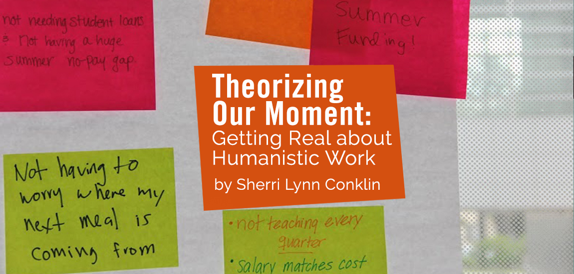 Theorizing Our Moment: Getting Real about Humanistic Work