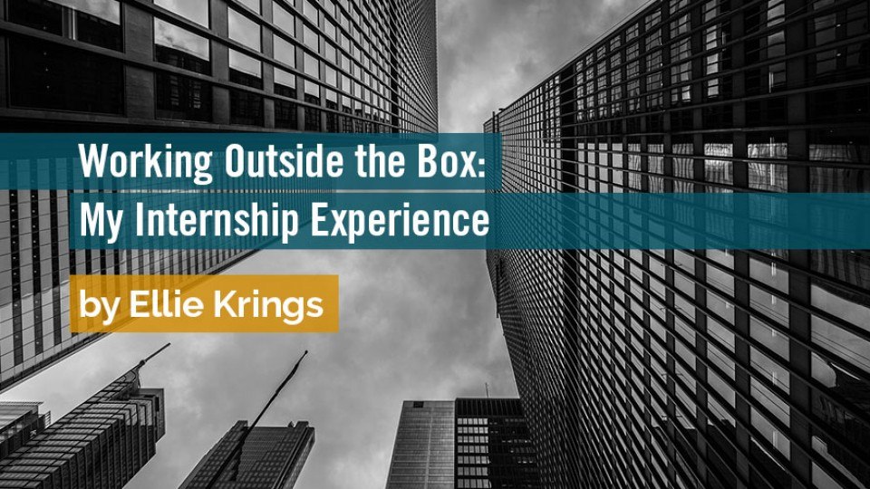 Working Outside the Box: My Internship Experience