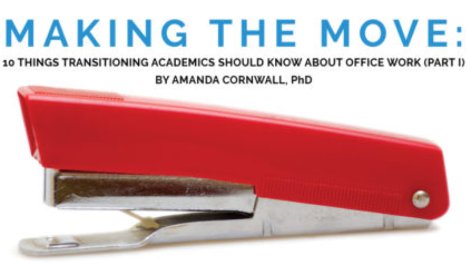 Making the Move: 10 Things Transitioning Academics Should Know about Office Work (Part I)