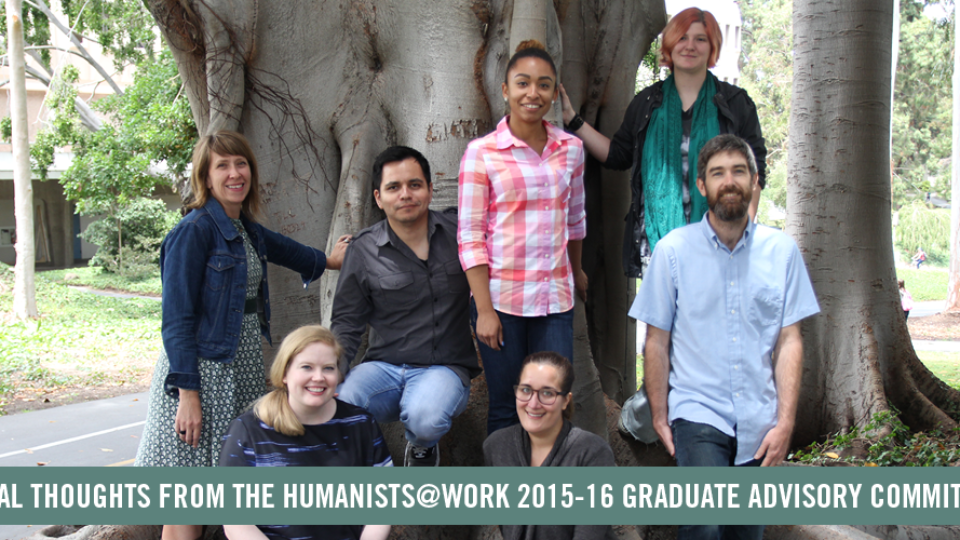 Final Thoughts from the Humanists@Work 2015-16 Graduate Advisory Committee