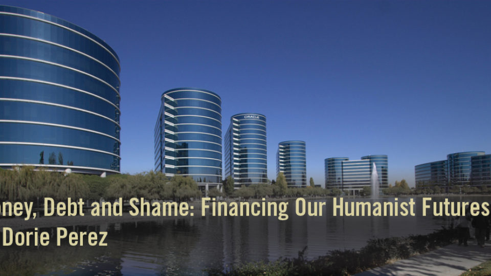 Money, Debt and Shame: Financing Our Humanist Futures